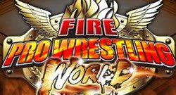 Fire Pro Wrestling World - two kinds of wrestling game fans