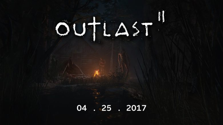 outlast 2 launches april 25th