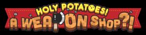 Holy Potatoes! A Weapon Shop!?