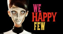 The New Trailer for 'We Happy Few' is Delightfully Disturbing