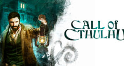 PRESS RELEASE: Walk the path of madness in Call of Cthulhu latest gameplay trailer