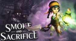 Smoke & Sacrifice Delves Into The Underworlds of XBox One and PS4