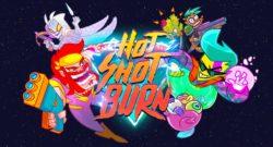 Hot Shot Burn Preview