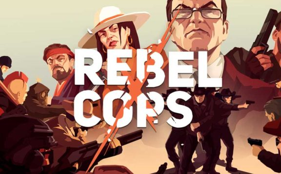 Rebel Cops - Pre-Order on iOS & Pre-Register on Android