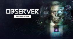 Observer System Redux - Next Gen Reveal Trailer