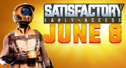 Satisfactory Comes to Steam Early Access on June 8th