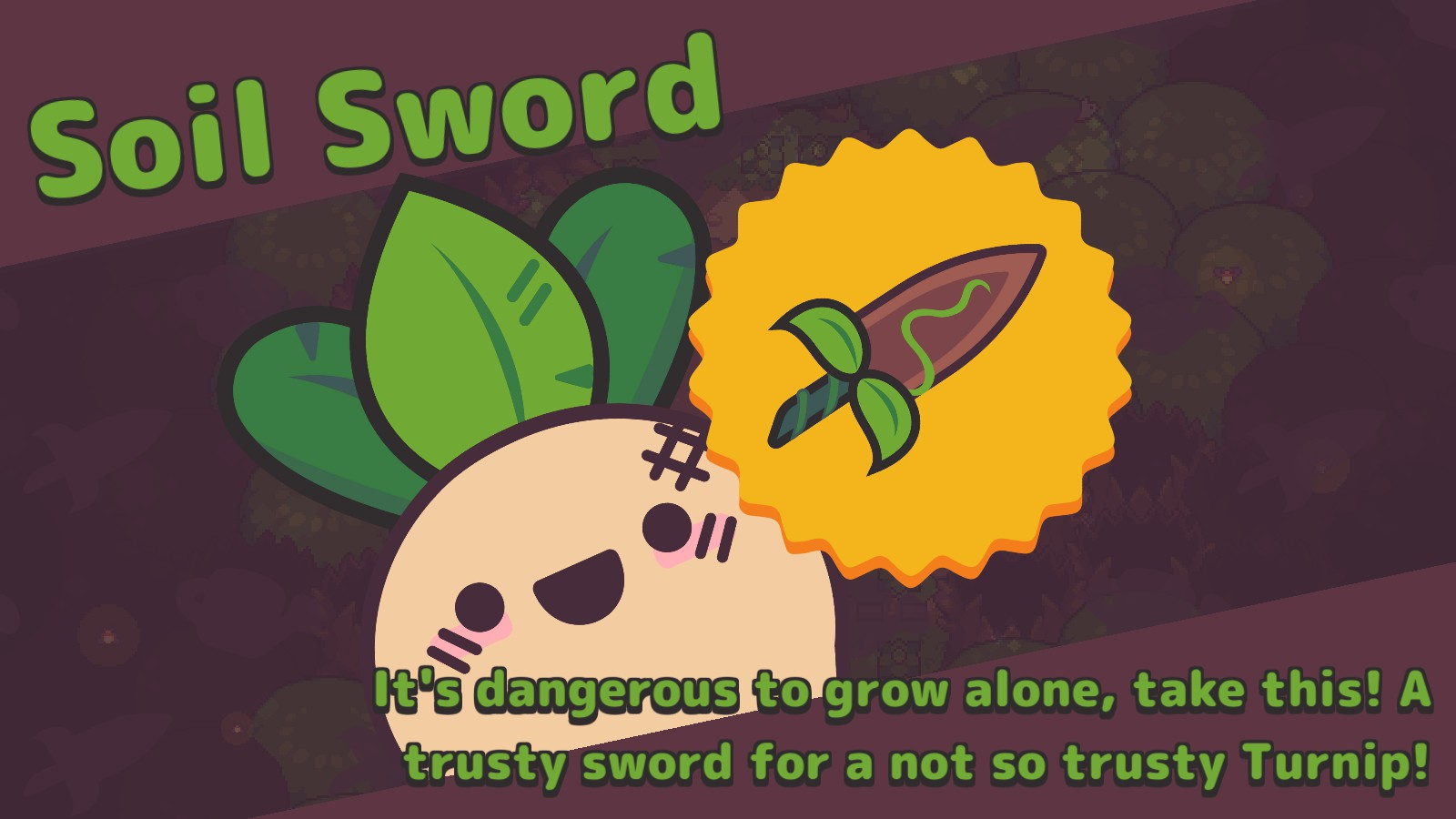 The Soil Sword, Turnip Boy's trusty sword.
