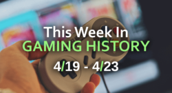This week in Gaming History 4/19.